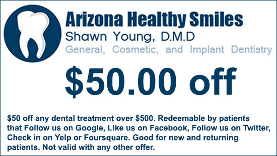 Tempe Arizona Dental Coupon: $50 off any dental treatment over $500. Redeemable by patients of Arizona Healthy Smiles dental practice in Tempe Arizona that Follow us on Google, Like us on Facebook, Follow us on Twitter, Check in on Yelp or Foursquare. Good for new and returning patients. Not valid with any other offer.